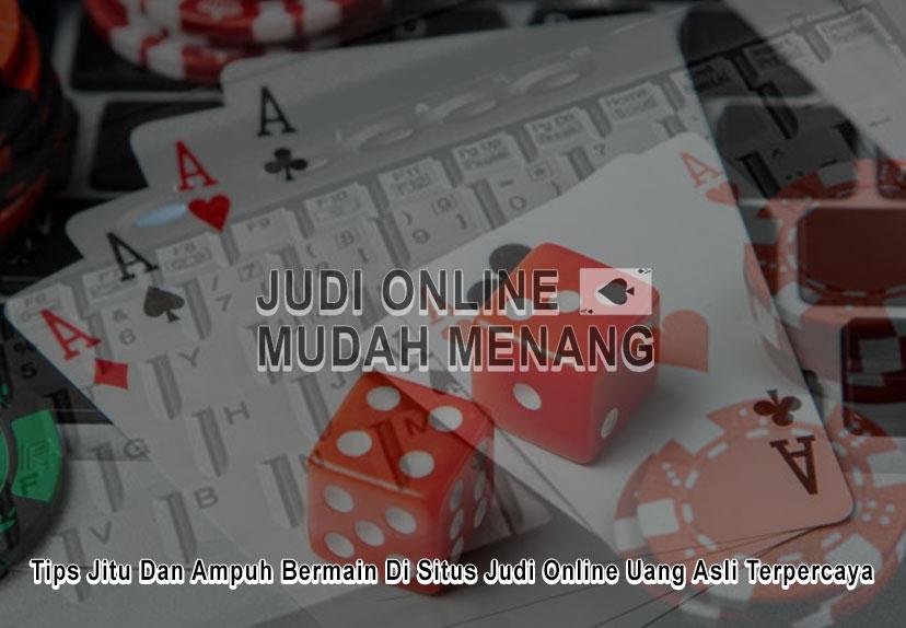 Situs Judi Online Uang Asli Terpercaya - Judi Online Mudah Menang